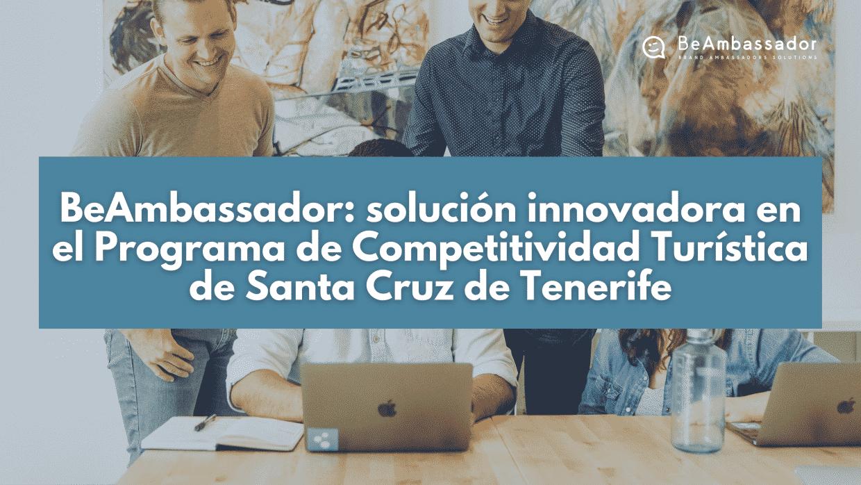 BeAmbassador se presenta como solución innovadora en el Programa de Competitividad Turística
