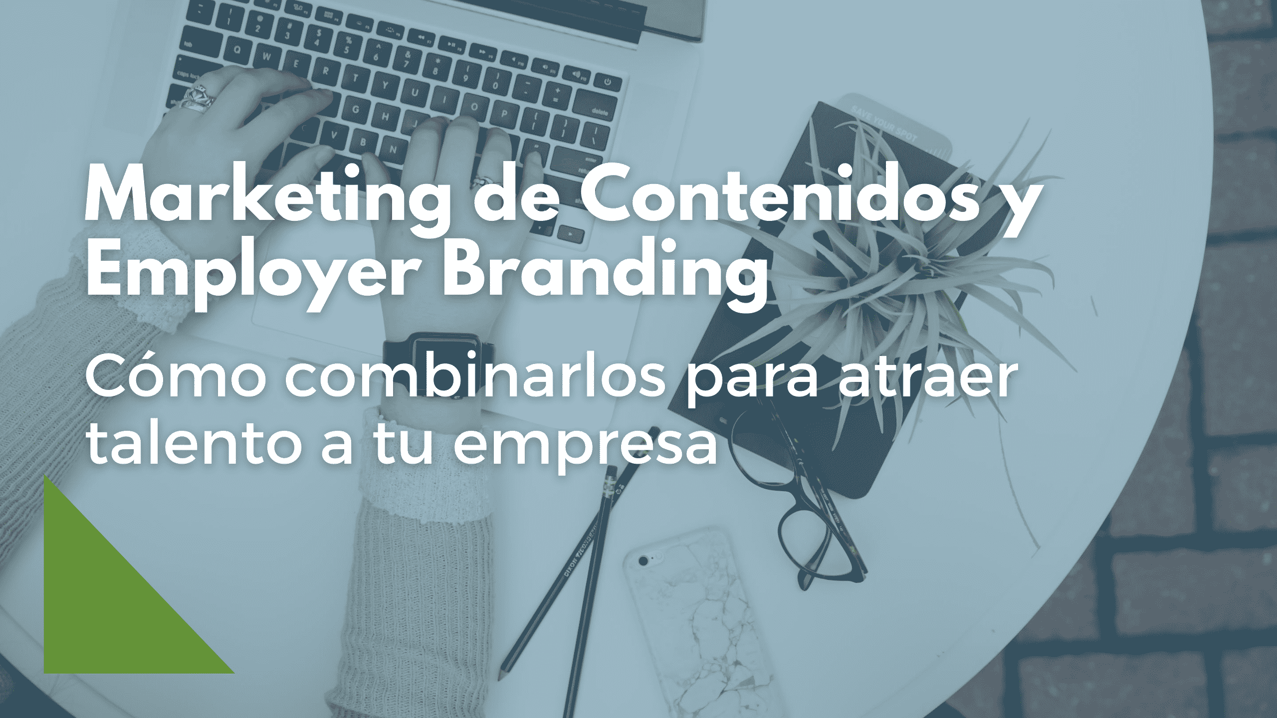 Marketing de Contenidos y Employer Branding