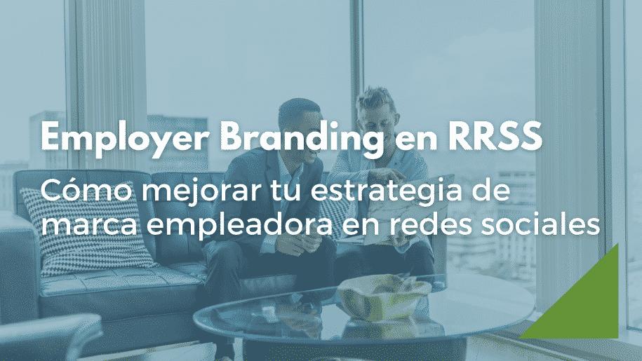 ¿Cómo potenciar tu Employer Branding en redes sociales?