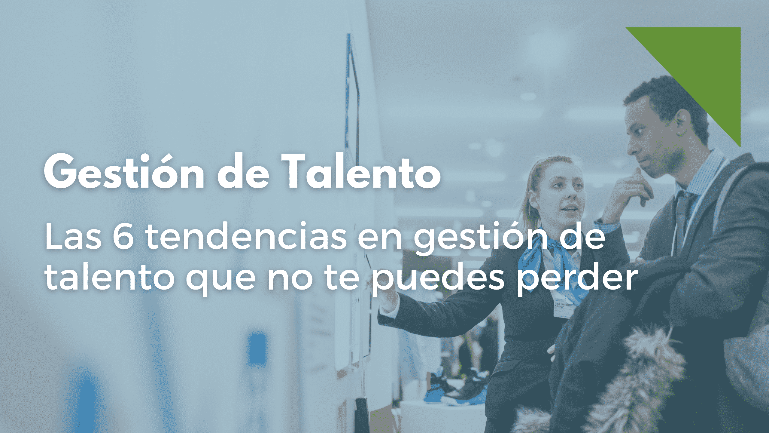 Descubre las tendencias en gestión de talento para este 2021