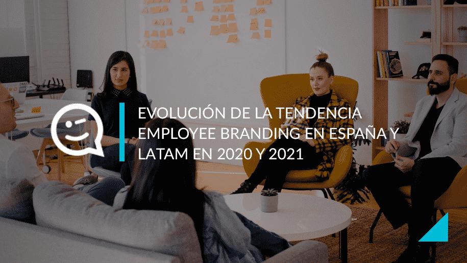 La evolución del Employee Branding en España y LATAM