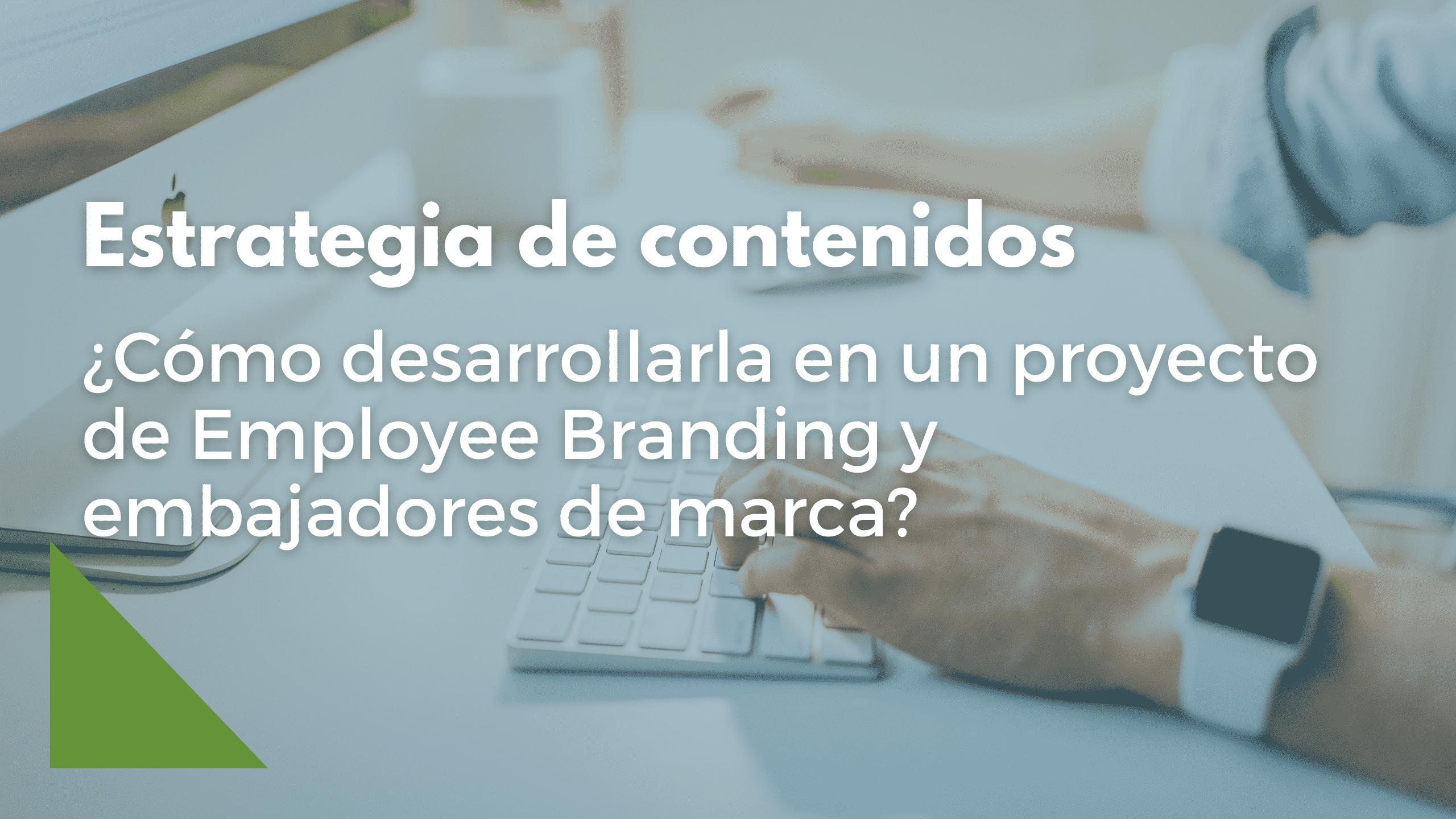 Descubre cómo desarrollar una estrategia de contenidos para Employee Branding